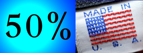 50% Made in the USA Would Help!